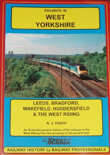 Railways in West Yorkshire, by Alan J Haigh